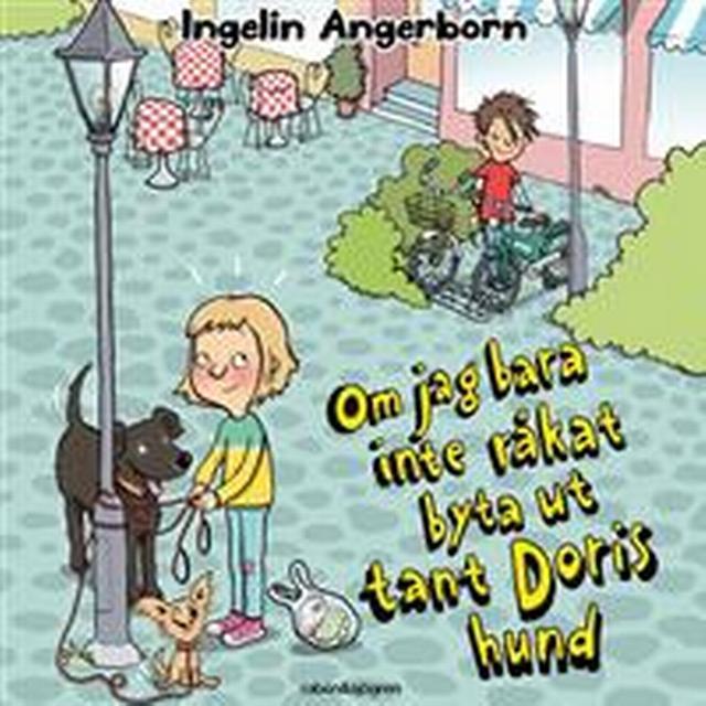 Om jag bara inte råkat byta ut tant Doris hund (Ljudbok nedladdning, 2018)
