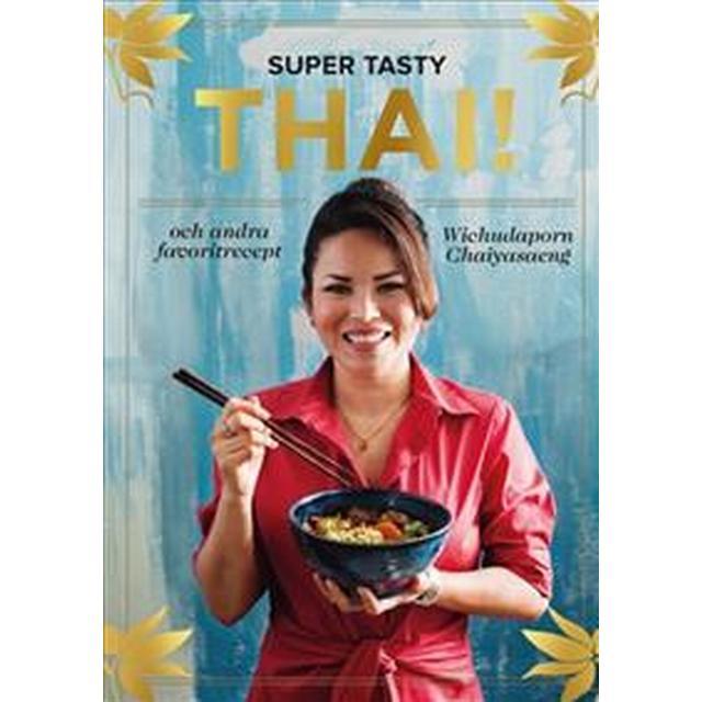 SUPER TASTY THAI! (Inbunden)
