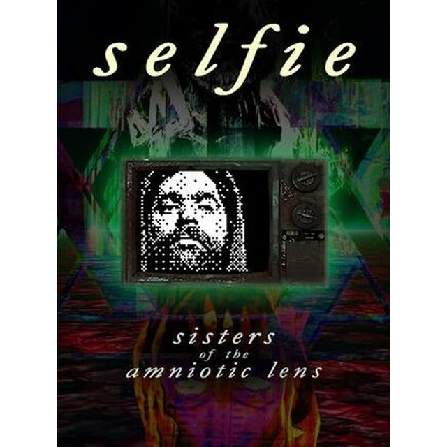 Selfie: Sisters of the Amniotic Lens
