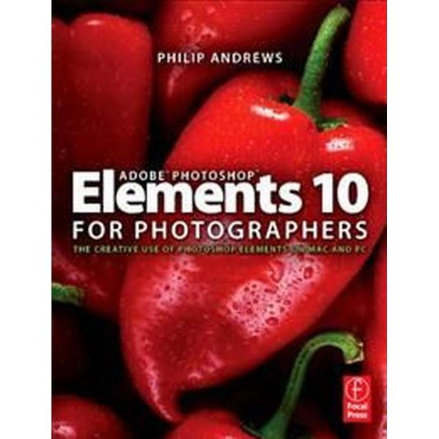 Adobe Photoshop Elements 10 for Photographers: The Creative Use of Photoshop Elements on Mac and PC (Häftad, 2011)