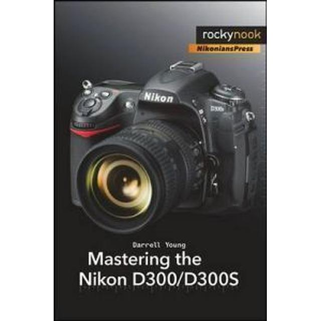 Mastering the Nikon D300/D300S (Häftad, 2010)
