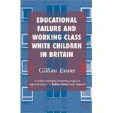 Educational Failure and Working Class White Children in Britain (Pocket, 2008)